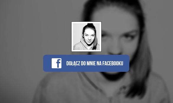 Dołącz do mnie na Facebooku!